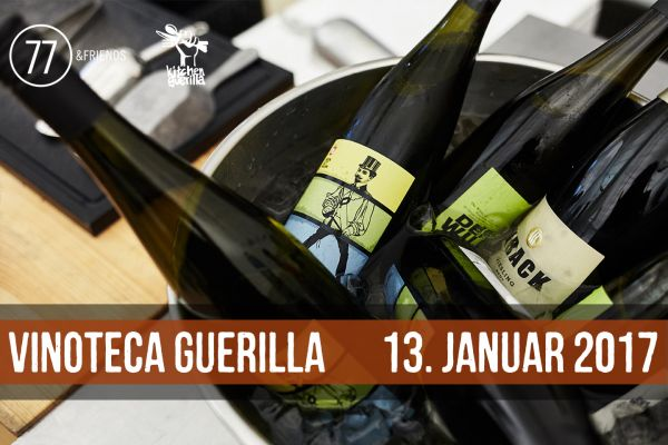 Vinoteca Guerilla - 77&FRIENDS meets Kitchen Guerilla